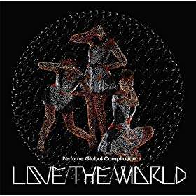 "Perfume Global Compilation ""LOVE THE WORLD"" のジャケット画像"